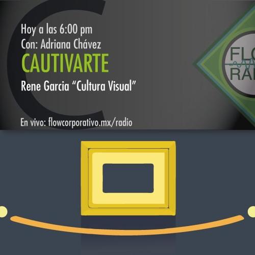"CautivArte 060 - Rene García ""Cultura Visual"""