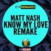 FREE DL | Matt Nash - Know My Love | FL REMAKE