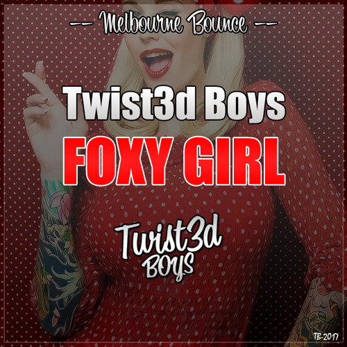 Twist3d Boys - Foxy Girl (Original Mix)
