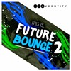 This Is Future Bounce 2 [Future Bounce Synth, Vocal, Bass Loops & Presets] #1 Beatport Top 10