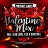 VALENTINES MIX | RnB, Slow Jamz & Dancehall | @NATHANDAWE
