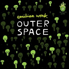 EMILIAN WONK - OUTER SPACE (FORTHCOMING MONSTA DUBS )