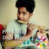 Prem Ratan Dhan Payo (Flute Cover) by OP Dewangan
