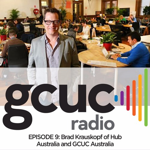 Episode 9 - Brad Krauskopf of Hub Australia