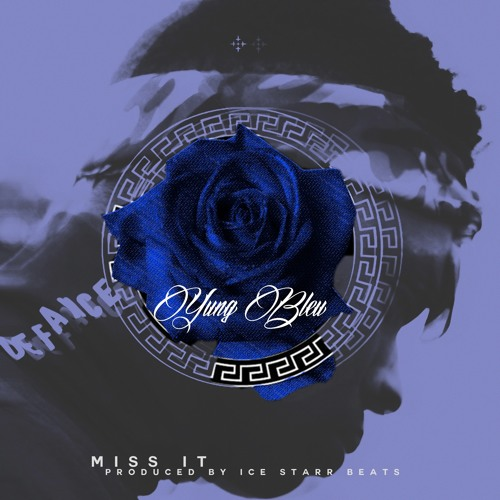 Yung Bleu - Miss It ( Produced by Ice Starr Beats )