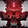 DJ Daula | February Shockcast 2017 | Aftershock Roadshow