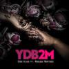 YDB2M (feat. Monique Martinez)