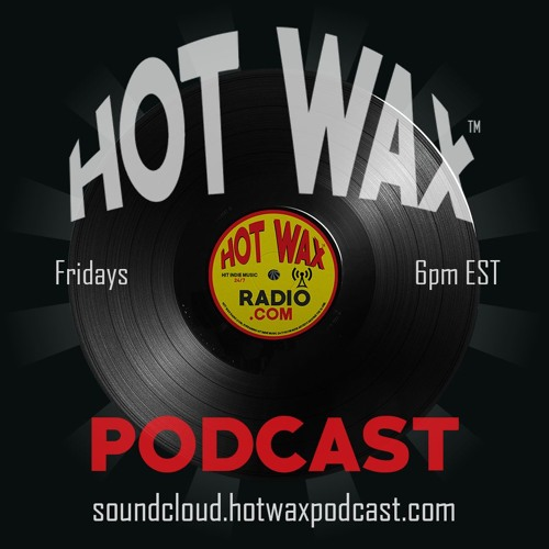 HOT WAX PODCAST - FEBRUARY 2017 (LIVE)