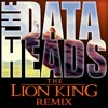 The Lion King (The Data Heads Remix) BUY = FREE DOWNLOAD