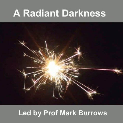 A Radiant Darkness by Prof Mark Burrows Part 1