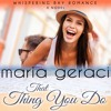 That Thing You Do by Maria Geraci, Narrated by Carly Robins