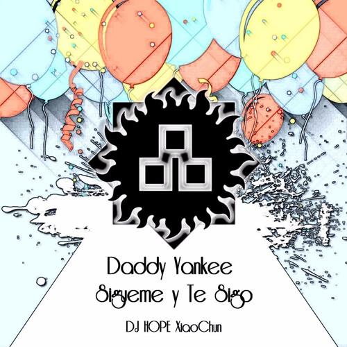Daddy Yankee - Sigueme y Te Sigo (DjHope xiaochun Melbourne Bounce Mix)