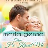 Then He Kissed Me by Maria Geraci, Narrated by Carly Robins