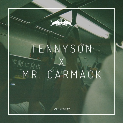 Tennyson x Mr. Carmack - Wednesday