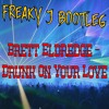Brett Eldredge Drunk On Your Love Freaky J Bootleg Mp3
