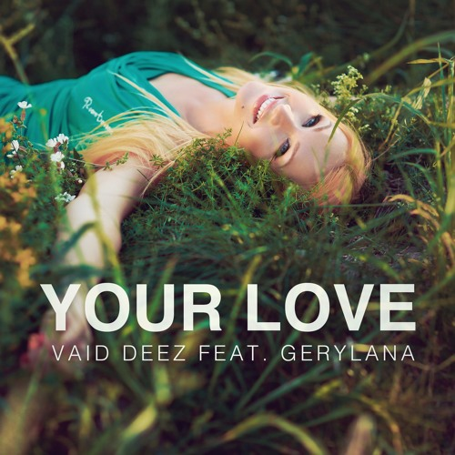 Vaid Deez Feat. Gerylana - Your Love