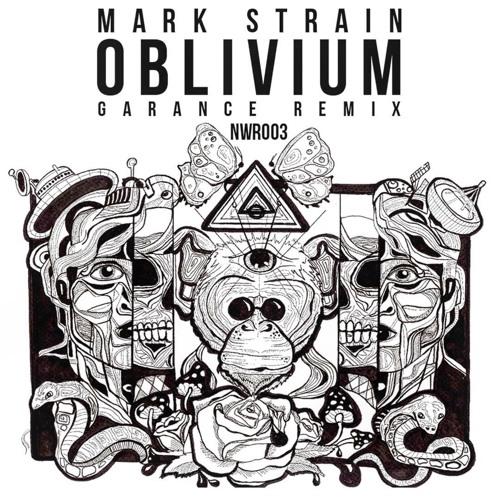 Mark Strain - Oblivium (Garance Remix)[NWR003] Snippet