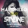 Styline Ft. Angelika Vee - Live Out Loud (MARTINEXO Remix)