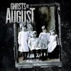 Ghosts Of August - Thinking Of You