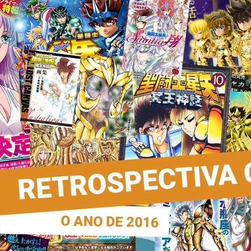 (Retrospectiva) O Ano de 2016  no Mundo de Saint Seiya