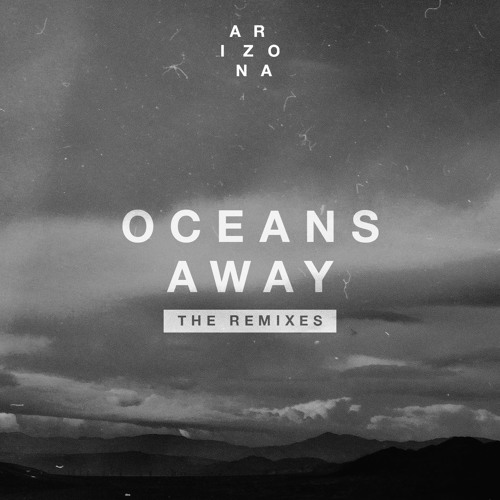 Oceans Away (Vicetone Remix)