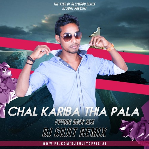 Chal Kariba Thia Pala DJ Sujit Dance Pack Mix by Dj Sujit Remix