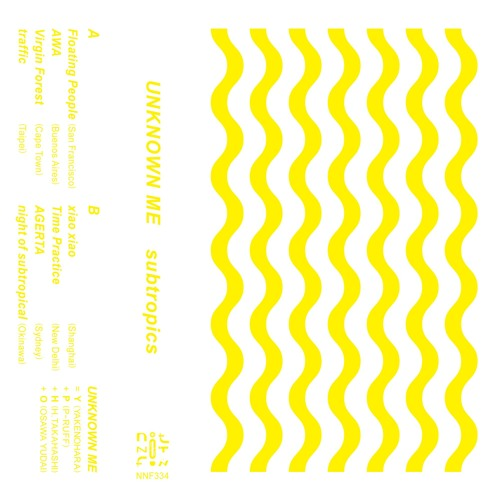 UNKNOWN ME - subtropics (Snippet of Cassette) / NOT NOT FUN (NNF334)