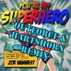 S3RL- You're My Superhero (Outforce & Hartshorn remix) Preview