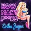 Erika Jayne - How Many Fucks