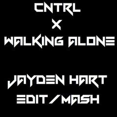 Cntrl X Walking Alone ( J Hart Mash ) FREE DL