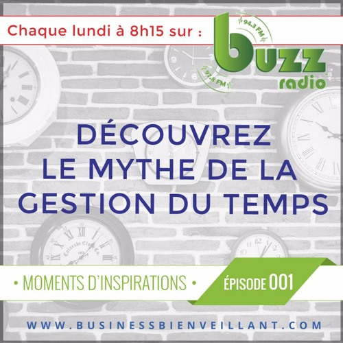 "Le mythe de la gestion du temps - ""Moments d'inspiration"" - Saison 1 - Épisode 1"