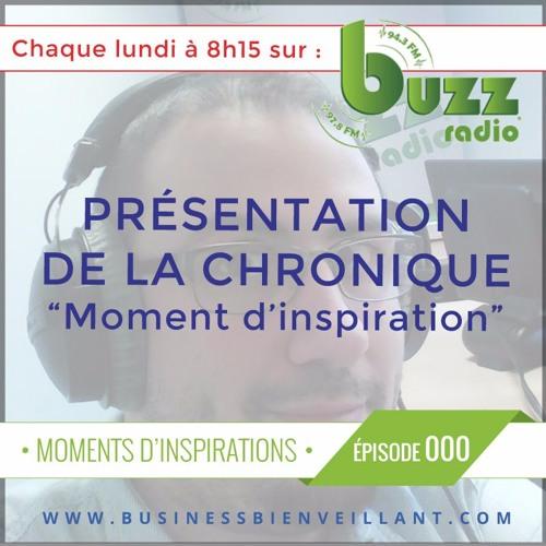 """Présentation de la chronique """"Moments d'inspiration"""" - Saison 1 - Épisode 0"""