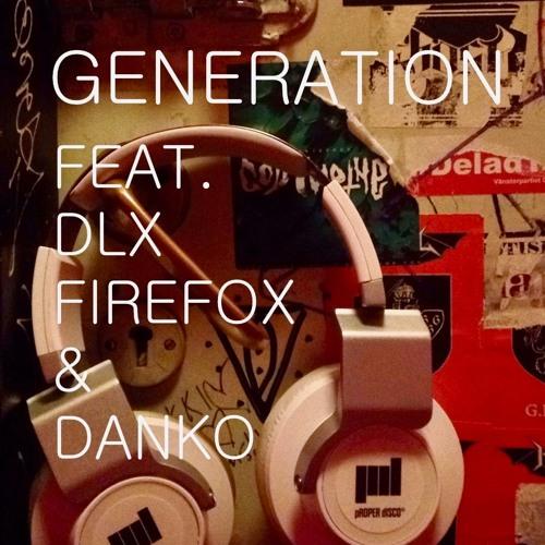 Generation feat. dLx, Firefox & Danko