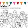 Hörbuch+ Reinventing Organizations - 2. Hörprobe