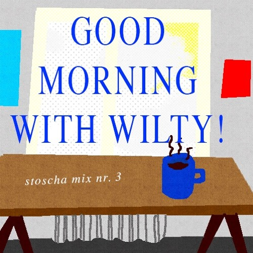 Stoschamix nr. 3 - Wilted Woman: good morning with Wilty!