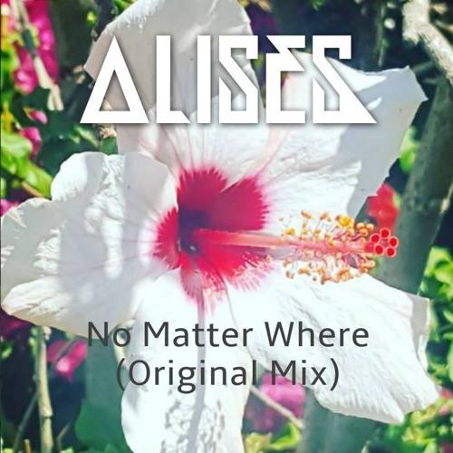 Alises - No Matter Where