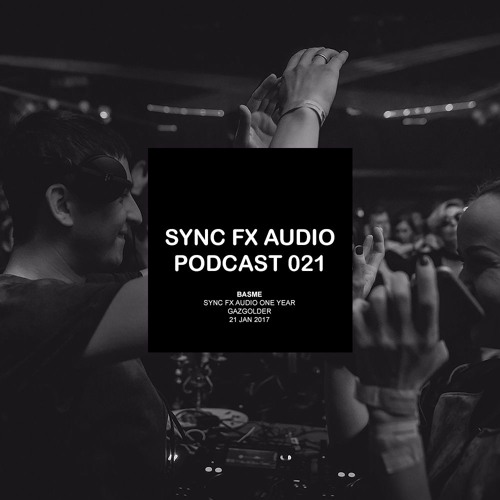 Sync Fx Audio Podcast - 021: Basme