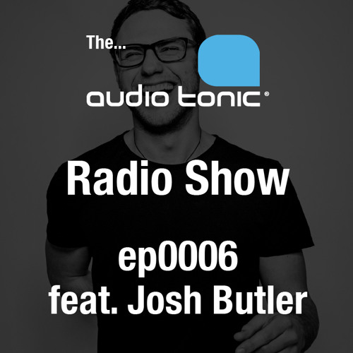 ep0006_The_audio_tonic_show_with_Michael_Robert_featuring_Josh_Butler