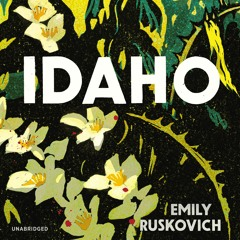 Idaho by Emily Ruskovich (Audiobook Extract) read by Justine Eyre