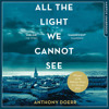 All The Light We Cannot See, By Anthony Doerr, Read by Julie Teal