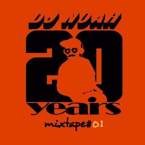 Dj Noah  20 Years Mixtape #1