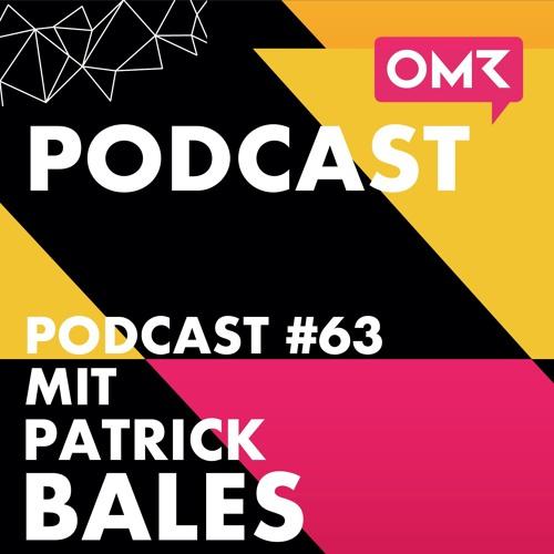 OMR #63 mit Patrick Bales von Stoyo Media
