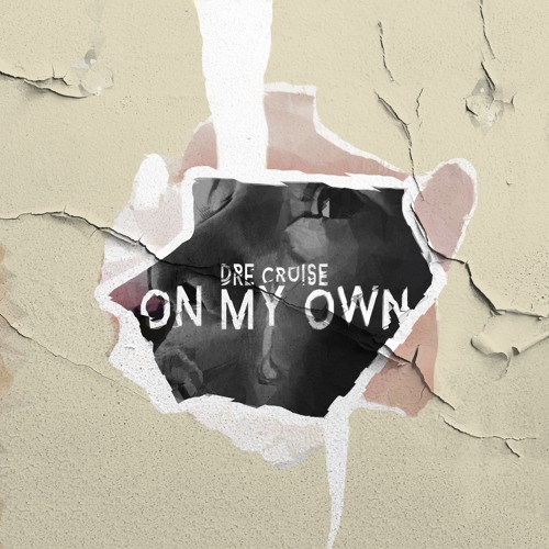 Dre Cruise - On My Own