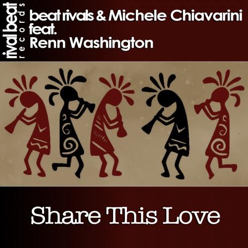 CLIP: Beat Rivals & Michele Chiavarini feat. Renn Washington - Share This Love (Radio Edit)