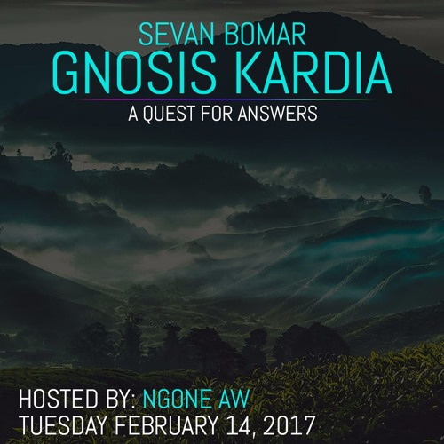 A QUEST FOR ANSWERS - SEVAN BOMAR ON GNOSIS KARDIA RADIO - 2-14-2017
