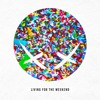 Modestep - Living For The Weekend