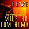 Mile Ho Tum - DJ PRINCE REMIX  - Fever