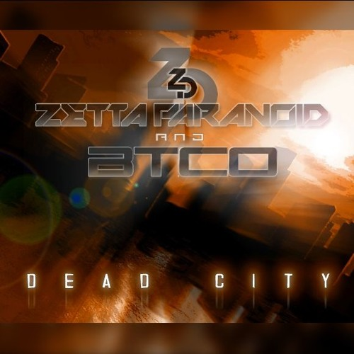 BTCO & Zetta Paranoid - Dead City