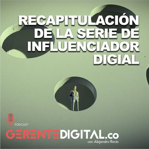 Recapitulación de la serie de influenciador digital