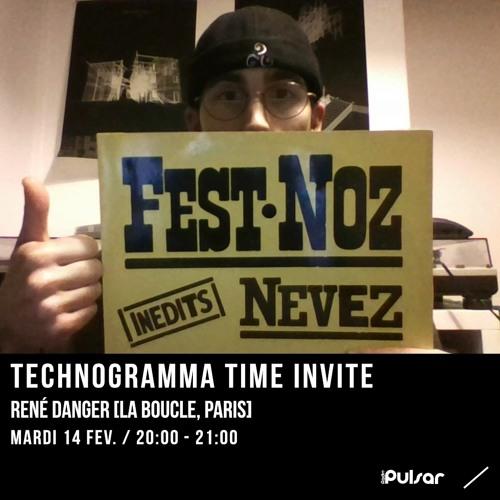 TECHNOGRAMMA TIME INVITE #14 with René Danger [La Boucle]